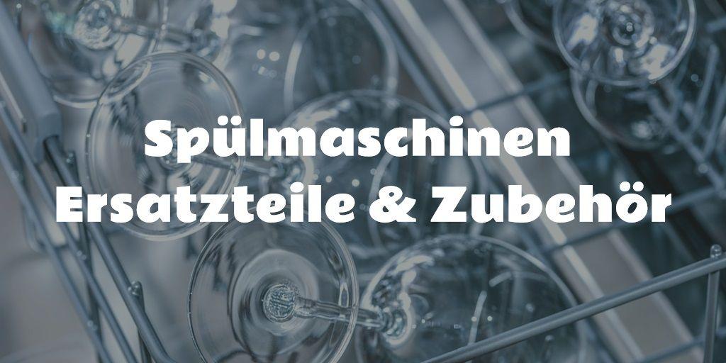 Spülmaschinen Ersatzteile & Zubehör